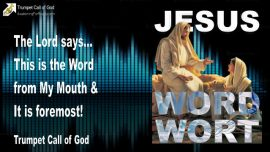 2009-11-03 - This is the Word from the Mouth of God-Foremost-Trumpet Call of God-Love Letter from Jesus