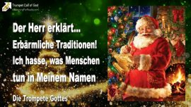 2010-12-15 - Erbarmliche Traditionen-Ich hasse was Menschen tun im Namen von Jesus-Die Trompete Gottes