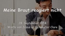 2014-09-28 - Jesus sagt_ Meine Braut reagiert nicht