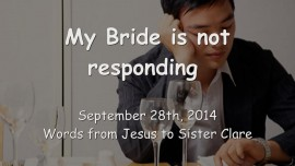 2014-09-28 - Jesus says_ My Bride is not responding