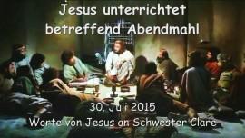 2015-07-30 - Jesus unterrichtet betreffend Abendmahl