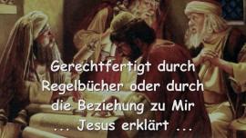 2015-08-02 - Jesus erklaert - Gerechtfertigt durch Regelbuecher oder durch die Beziehung zu Mir