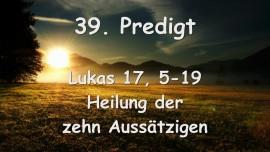 39. PREDIGT von JESUS... Heilung der zehn Aussätzigen - Lukas 17_05-19 - Gottfried Mayerhofer