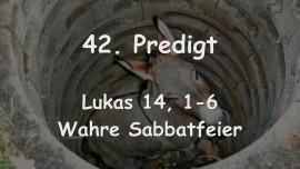 42. PREDIGT von JESUS... Wahre Sabbatfeier - Lukas 14_01-06 - Gottfried Mayerhofer