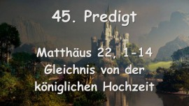 45. PREDIGT von JESUS... Gleichnis von der königlichen Hochzeit - Matthäus 22_01-14 - Gottfried Mayerhofer