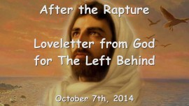 After the Rapture - Love Letter from God for The Left Behind