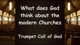 What does God think about the modern Churches