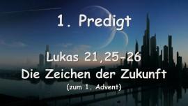 1. Predigt des Herrn Jesus... Die Zeichen der Zukunft - Aufgezeichnet von Gottfried Mayerhofer