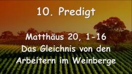 10. Predigt des Herrn Jesus... Das Gleichnis von den Arbeitern im Weinberge - Matthaeus 20,1-16 - Aufgezeichnet von Gottfried Mayerhofer