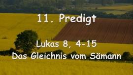 11. Predigt von Jesus - Das Gleichnis vom Saemann - Lukas 8_4-15