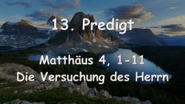 13. Predigt von Jesus - Die Versuchung des Herrn - Matthaeus 4_1-11