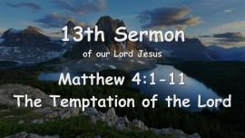 13th Sermon of Jesus - The Temptation of the Lord - Matthew 4_1-11 - Revealed through Gottfried Mayerhofer