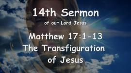 14th Sermon of Jesus - The Transfiguration of Jesus - Matthew 17_1-13 - Revealed through Gottfried Mayerhofer
