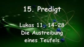 15. Predigt von Jesus - Die Austreibung eines Teufels - Lukas 11_14-28 - Gottfried Mayerhofer