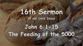 16th Sermon of Jesus - The Feeding of the 5000 - John 6_1-15 - Gottfried Mayerhofer