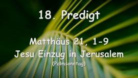 18. Predigt von Jesus - Jesu Einzug in Jerusalem - Matthaeus 21_1-9 - Gottfried Mayerhofer