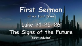 1st Sermon Jesus preaching_The Signs of the Future_Luke_21,25-26_given to Gottfried_Mayerhofer