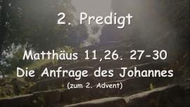 2. Predigt von Jesus - Die Anfrage des Johannes - Matthaeus 11 - Aufgezeichnet G. Mayerhofer