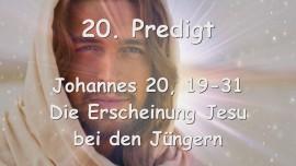 20. Predigt von Jesus - Die Erscheinung Jesu bei den Juengern - Johannes 20_19-31 - Gottfried Mayerhofer