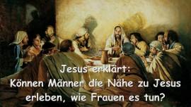 2015-04-16 - Jesus erklaert... Koennen Maenner Naehe zu Jesus erleben, wie Frauen es tun