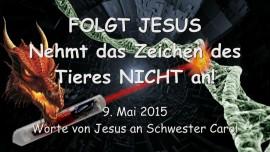 2015-05-09 - Folge Jesus – Nimm das Zeichen des Tieres NICHT an