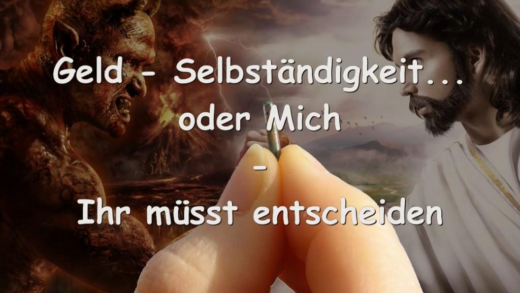 2015-05-11 - Jesus warnt... Vorsicht vor dem Zeichen des Tieres - Geld - Selbstaendigkeit oder Mich - Ihr muesst entscheiden