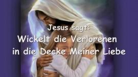 2015-07-05 - Jesus bittet uns... Wickelt die Verlorenen in die Decke Meiner Liebe - Liebesbriefe von Jesus Seite 2