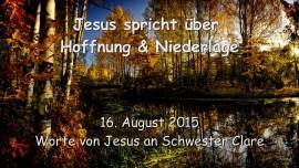 2015-08-16 - Jesus spricht ueber Hoffnung und Niederlage