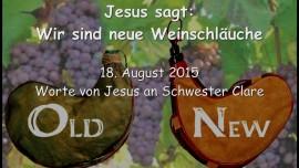 2015-08-18 - Jesus sagt... Wir sind neue Weinschaeuche
