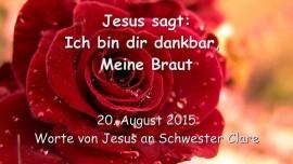 2015-08-20 - Jesus sagt... Ich bin dir dankbar, Meine Braut