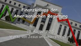 2015-08-25 - Jesus spricht betreffend dem Finanzkollaps der amerikanischen Regierung