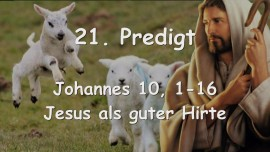 21. Predigt von Jesus - Jesus als guter Hirte - Johannes 10_01-16 - Gottfried Mayerhofer