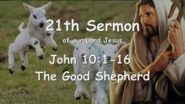 21st Sermon Jesus preaching... The Good Shepherd - John 10,1-16 - Given to Gottfried Mayerhofer