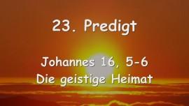 23. PREDIGT von JESUS... Die geistige Heimat - Johannes 16_05-06 - Gottfried Mayerhofer
