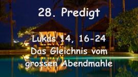 28. Predigt von Jesus - Das Gleichnis vom grossen Abendmahle - Lukas 14_16-24 - Gottfried Mayerhofer