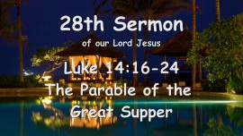 28th Sermon of Jesus - The Parable of the Great Supper - Luke 14_16-24 - Gottfried Mayerhofer