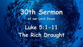 30th Sermon of Jesus... The Rich Draught - Luke 5_1-11
