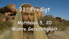 31. Predigt von Jesus - Wahre Gerechtigkeit - Matthaeus 5_20 - Gottfried Mayerhofer
