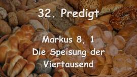 32. Predigt von Jesus - Die Speisung der Viertausend - Markus 8_1 - Gottfried Mayerhofer