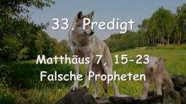 33. Predigt von Jesus... Falsche Propheten - Matthaeus 7_15-23 - Gottfried Mayerhofer