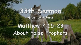 33rd Sermon of Jesus - About False Prophets - Matthew 7_15-23