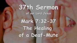 37th Sermon of Jesus... The Healing of a Deaf-Mute - Mark 7_32-37