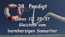 38. PREDIGT von JESUS... Gleichnis vom barmherzigen Samariter - Lukas 10_25-37 - Gottfried Mayerhofer