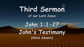 3rd Sermon of Jesus... John's Testimony - John 1_1-27
