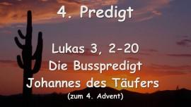 4. Predigt von Jesus - Die Busspredigt Johannes des Taeufers - Lukas 3,2-20 - Aufgezeichnet von G. Mayerhofer