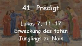 41. Predigt von Jesus - Die Erweckung des toten Juenglings zu Nain - Lukas 7 - Aufgezeichnet G. Mayerhofer