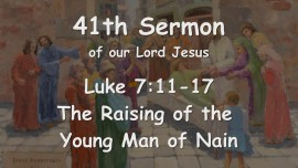 41st Sermon of Jesus... The Raising of the young Man of Nain - Luke 7_11-17