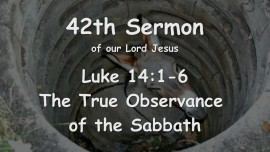 42nd Sermon of Jesus... The True Observance of the Sabbath