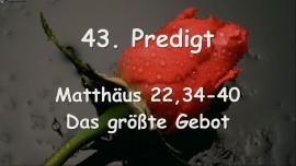 43. Predigt von Jesus - Das groesste Gebot - Matthaeus 22,34-40 - Aufgezeichnet von G. Mayerhofer