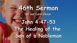 46th Sermon of Jesus... Healing the Son of a Nobleman - John 4_47-53